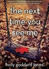 The Next Time You See Me by Holly Goddard Jones (CD-Audio, 2013)