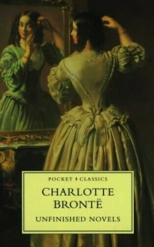 Unfinished Novels (Pocket Classics S.) by Bronte, Charlotte Paperback Book The