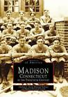 Madison, Connecticut in the Twentieth Century by Madison Historical Society, Charlotte L Evarts Memorial Archives (Paperback / softback, 1998)