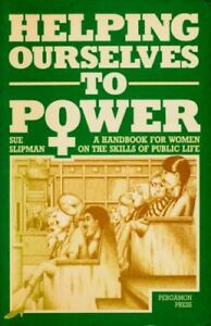 HELPING OURSELVES TO POWER, SUE SLIPMAN, Used; Good Book