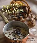 Field Peas to Foie Gras: Southern Recipes with a French Accent by Pelican Publishing Co (Hardback, 2014)