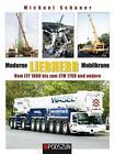 Moderne Liebherr Mobilkrane 03 von Michael Schauer (2014, Gebundene Ausgabe)
