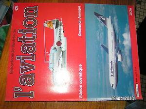 // Encyclopédie De L'aviation N°174 Puissance De La Russie Grumman Avenger Pour Assurer Une Transmission En Douceur