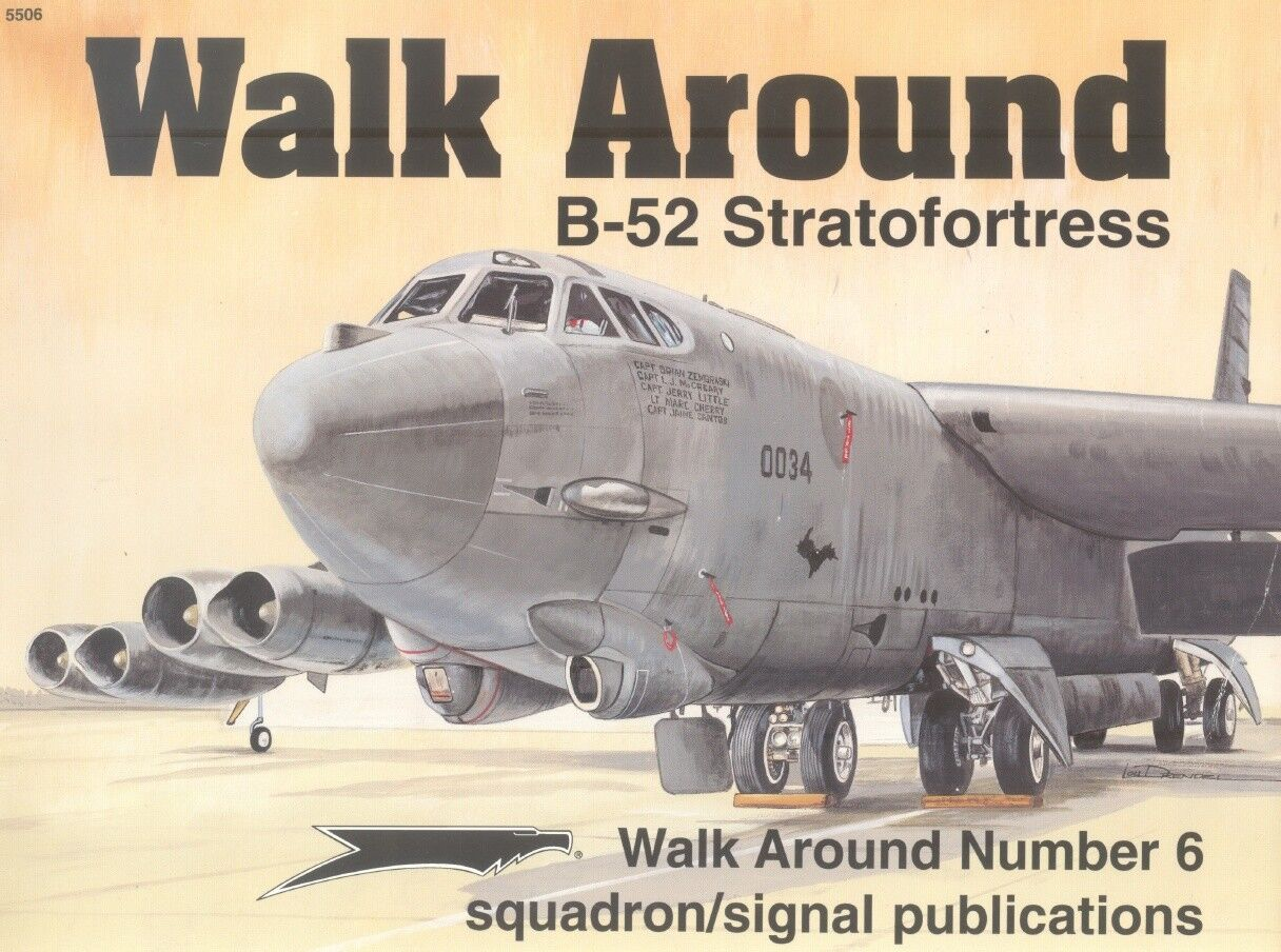 B-52 STRATOFORTRESS SQUADRON SIGNAL WALK AROUND N.6-BY LOY DRENDEL