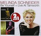 Be Yourself/Live at Tamworth by Melinda Schneider (CD, Jul-2015)
