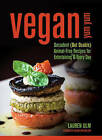 Vegan Yum Yum: Decadent (but Doable) Animal-Free Recipes for Entertaining and Everyday by Lauren Ulm (Paperback, 2009)