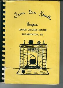 SA-030-TN-Elizabethton-From-Our-Hearth-Recipes-Cookbook-Senior-Citizens-1978