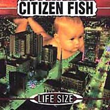 Life Size; Citizen Fish 2001 CD, Ska Punk, Subhumans, Culture Shock, Honest Don'