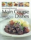 The Ultimate Book of Main Course Dishes : A Complete Guide to Home-Cooked Food for All Your Main Meals, with 340 Step-by-Step Recipes by Jenni Fleetwood (2006, Hardcover)
