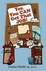Yes, You Can Get That Job! by Joanne Meehl (Paperback / softback, 2009)