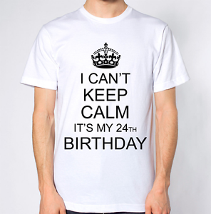 I Can/'t Keep Calm It/'s My 24th Birthday T-Shirt