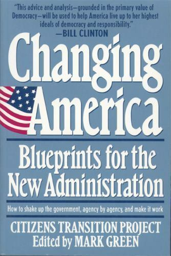 Changing America : Blueprints for the New Administration