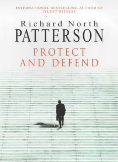 Protect and Defend,Richard North Patterson- 9780091794088