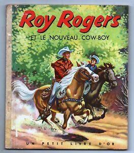 Un-Petit-Livre-d-039-Or-ROY-ROGERS-ET-LE-NOUVEAU-COW-BOY-Editions-COCORICO-1953