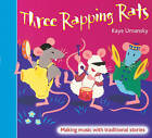 Threes: Three Rapping Rats: Making Music with Traditional Stories by Kaye Umansky (Paperback, 2004)