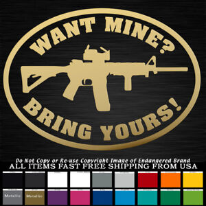 Gun Sayings Want Mine Bring Yours 2nd Nra Gun Control Molan Decal