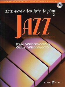 It-039-s-Never-Too-Late-to-Play-Jazz-by-Pam-Wedgwood-amp-Olly-Wedgwood-Piano-Book-CD