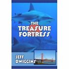 The Treasure Fortress by Jeff Dwiggins 9781424158515
