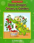 Dear Dragon Grows a Garden 9781603574143 by Margaret Hillert Paperback