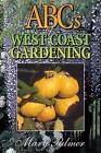 ABCs of West Coast Gardening by Mary Palmer (Paperback / softback, 2002)
