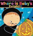 Where Is Baby's Pumpkin? by Karen Katz (2006, Board Book)
