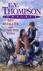 Ben Retallick: AND Chase the Wind by E. V. Thompson (Paperback, 2002)