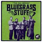 The Old Bridge von Bluegrass Stuff (2015)