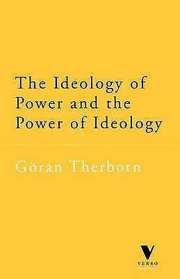 The Ideology of Power and the Power of Ideology by Goran Therborn (Paperback,...