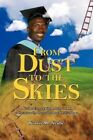From Dust to The Skies 9781434326263 by Norris M. Ncube Paperback