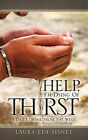 Help, I'm Dying of Thirst by Laura Lea Sisney (Paperback / softback, 2010)