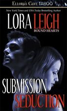 SUBMISSION & SEDUCTION by Lora Leigh EROTIC CONTEMP MENAGE D/s ROMANCE  TABOO
