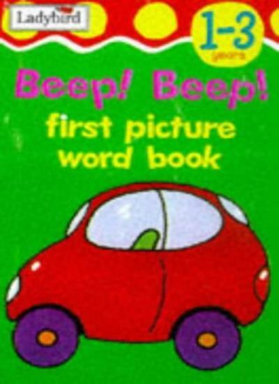 Beep! Beep (First Picture Word Books) By Ladybird
