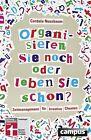 Organisieren Sie noch oder leben Sie schon? von Cordula Nussbaum (2012, Taschenbuch)