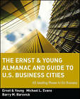 The Ernst & Young Almanac and Guide to U.S. Business Cities: 65 Leading Places to Do Business by Ernst & Young (Paperback, 1994)
