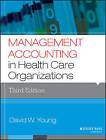 Management Accounting in Health Care Organizations by David W. Young (Paperback, 2014)