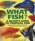 What Fish?: A Buyer's Guide to Tropical Fish by Interpet Publishing (Hardback, 2006)