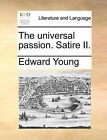 The Universal Passion. Satire II. by Edward Young (Paperback / softback, 2010)