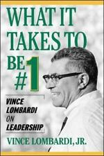 What It Takes to Be #1 : Vince Lombardi on Leadership - Good - Vince Lombardi Jr
