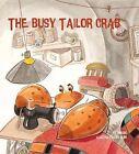 The Busy Tailor Crab by Bingbo Bingbo (Hardback)