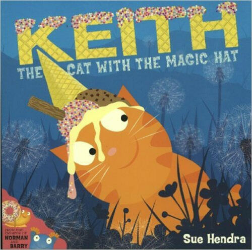 1 of 1 - Keith the Cat with the Magic Hat by Sue Hendra, Book, New -  New