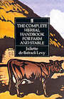 The Complete Herbal Handbook for Farm and Stable by Juliette de Bairacli-Levy (Paperback, 1991)