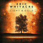 Eric Whitacre: Light & Gold (CD, Oct-2010, Decca)