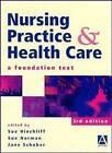 Nursing Practice and Health Care by Jane Schober, Sue Norman, Susan M. Hinchliff (Paperback, 1998)