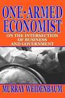 One-Armed Economist: On the Intersection of Business and Government by Murray L. Weidenbaum (Paperback, 2005)
