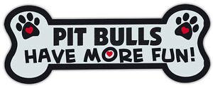Hundeknochen Form Magnete: Pit Bulls Haben Mehr Spaß ! (Pitbull) Auto, Lkws
