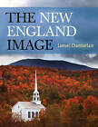 The New England Image by Samuel Chamberlain (Paperback, 2013)