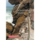 Incarcerated Desires by V S Carpenter (Hardback, 2014)