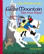 La montaña de cristal: Cuentos desde Polonia por Jan pienkowski, David Walser..
