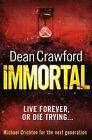 Immortal von Dean Crawford (2012, Taschenbuch)