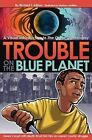 Trouble on the Blue Planet by Richard T Edison (Paperback / softback, 2012)